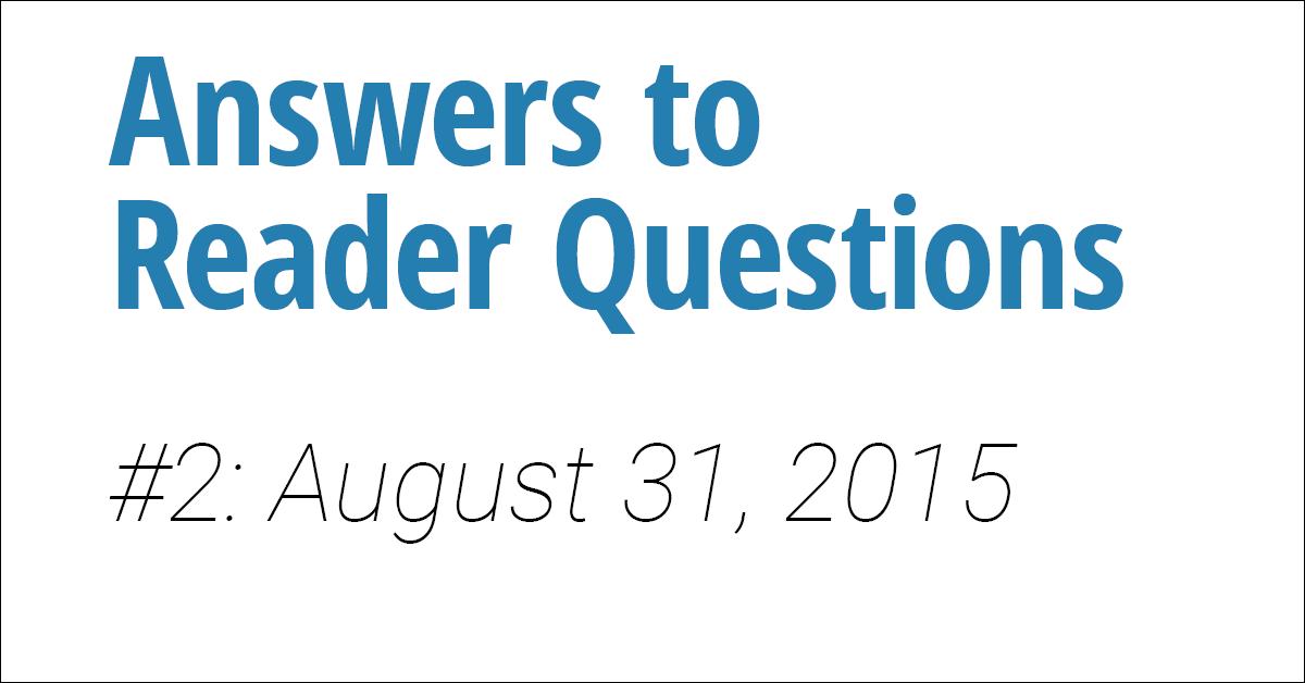 Reader Questions #2