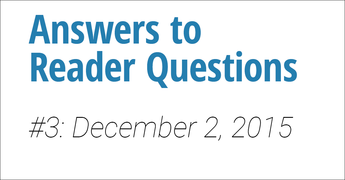 Answers to reader questions #3
