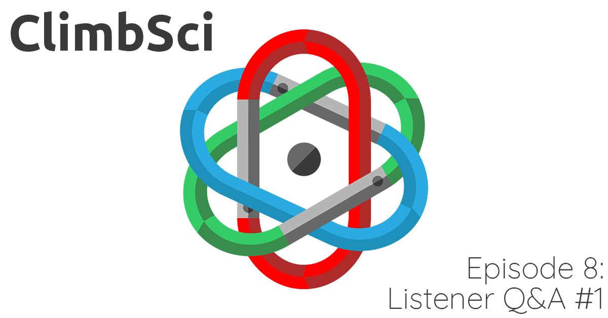 ClimbSci Episode 8: Listener Q&A #1